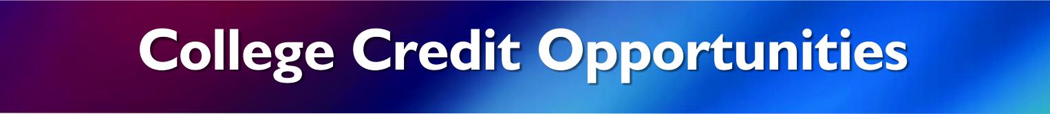 College Credit Opportunities Header